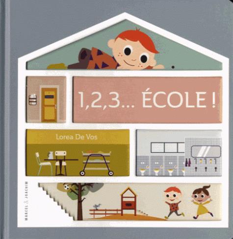 1, 2, 3... ECOLE ! (COLL. LES MAISONS DE LEON)
