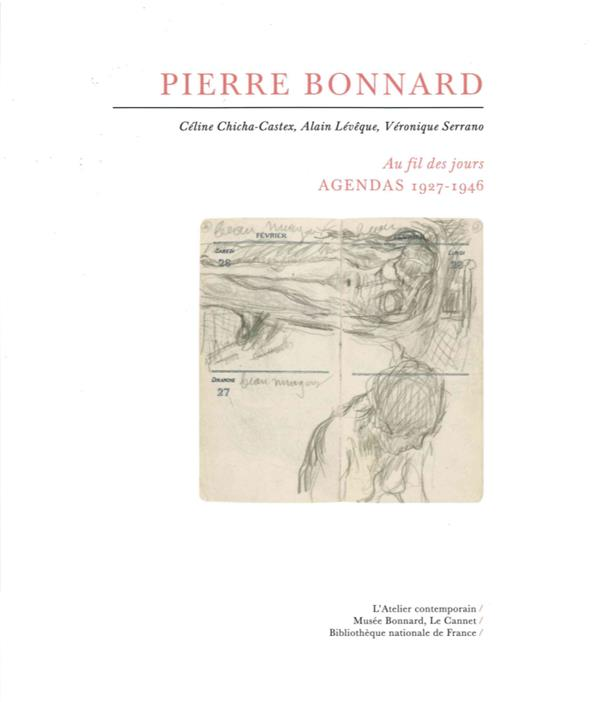 PIERRE BONNARD - AU FIL DES JOURS - AGENDAS 1927-1946