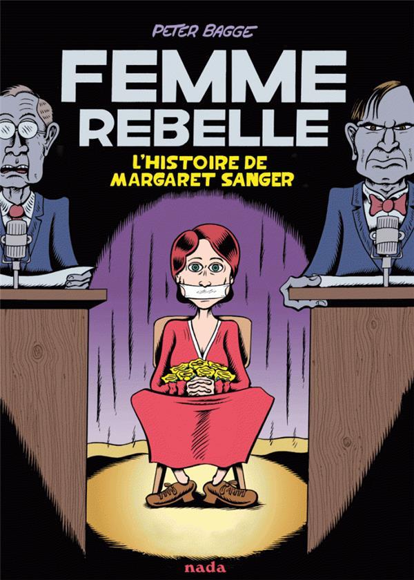 FEMME REBELLE. L'HISTOIRE DE MARGARET SANGER.