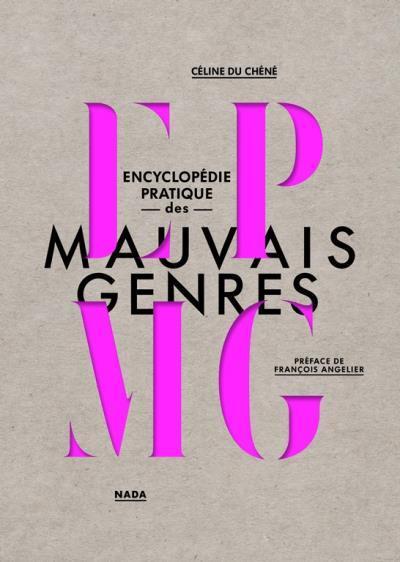 ENCYCLOPEDIE PRATIQUE DES MAUVAIS GENRES