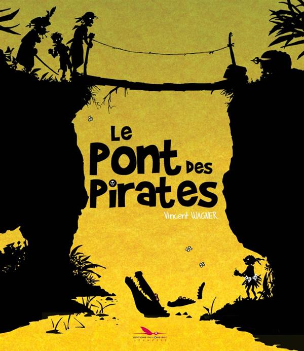 LE PONT DES PIRATES