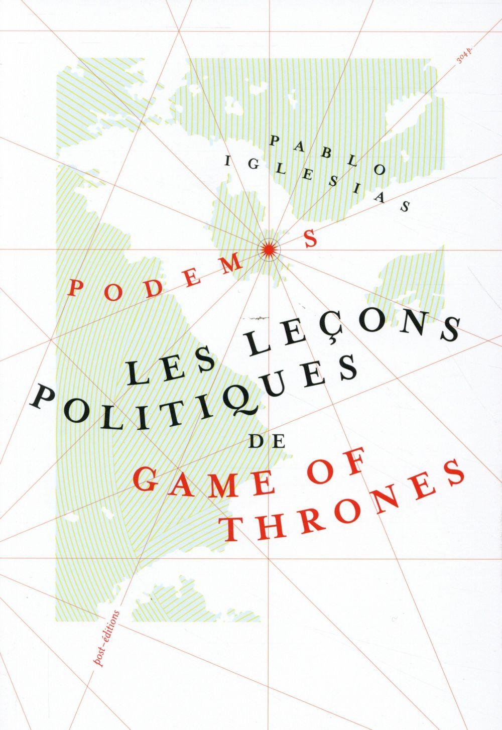 LECONS POLITIQUES DE GAME OF THE THRONES (LES)