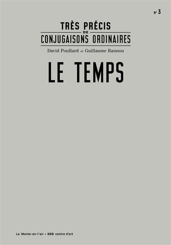TRES PRECIS DE CONJUGAISONS ORDINAIRES: LE TEMPS