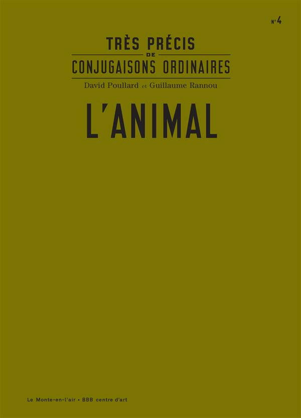 TRES PRECIS DE CONJUGAISONS ORDINAIRES: L'ANIMAL