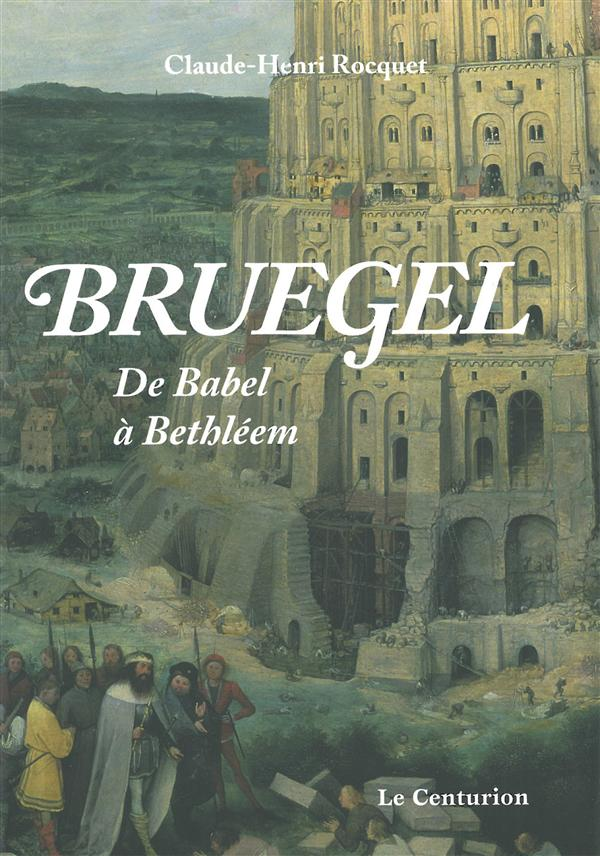 BRUEGEL, DE BABEL A BETHLEEM