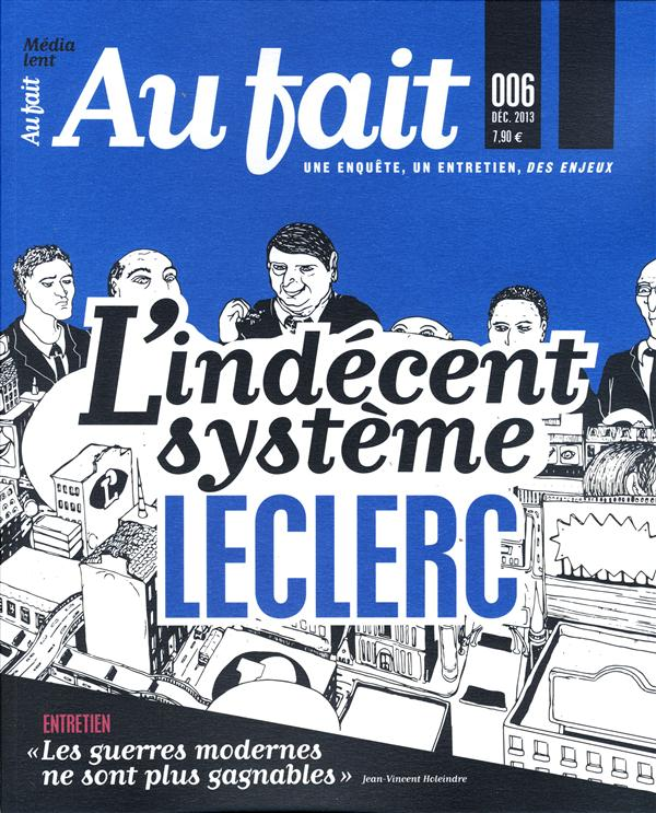 AU FAIT N 6 : L'INDECENT SYSTEME LECLERC