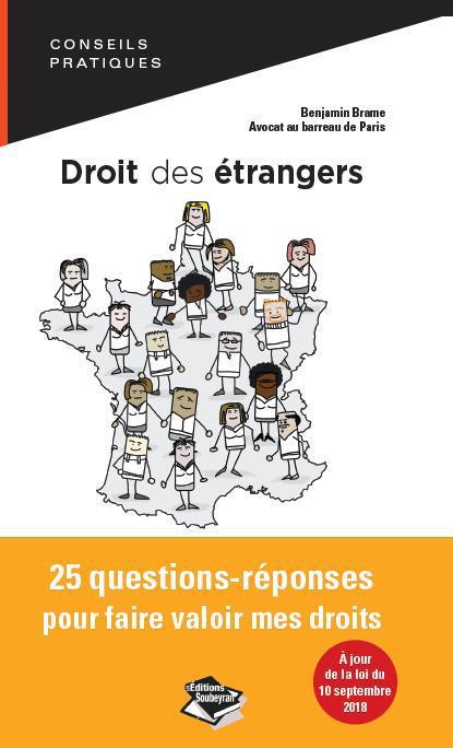 DROIT DES ETRANGERS : TOUT CE QUE JE DOIS SAVOIR - 25 QUESTIONS-REPONSES POUR FAIRE VALOIR MES DROIT