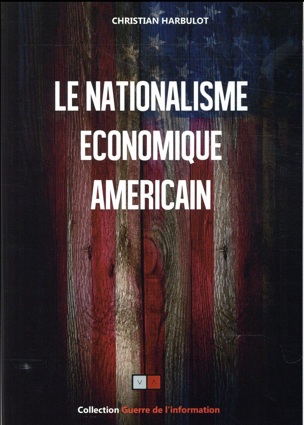 LE NATIONALISME ECONOMIQUE AMERICAIN
