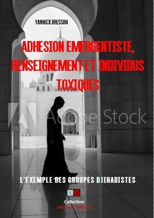RADICALISATION  RENSEIGNEMENT ET INDIVIDUS TOXIQUES