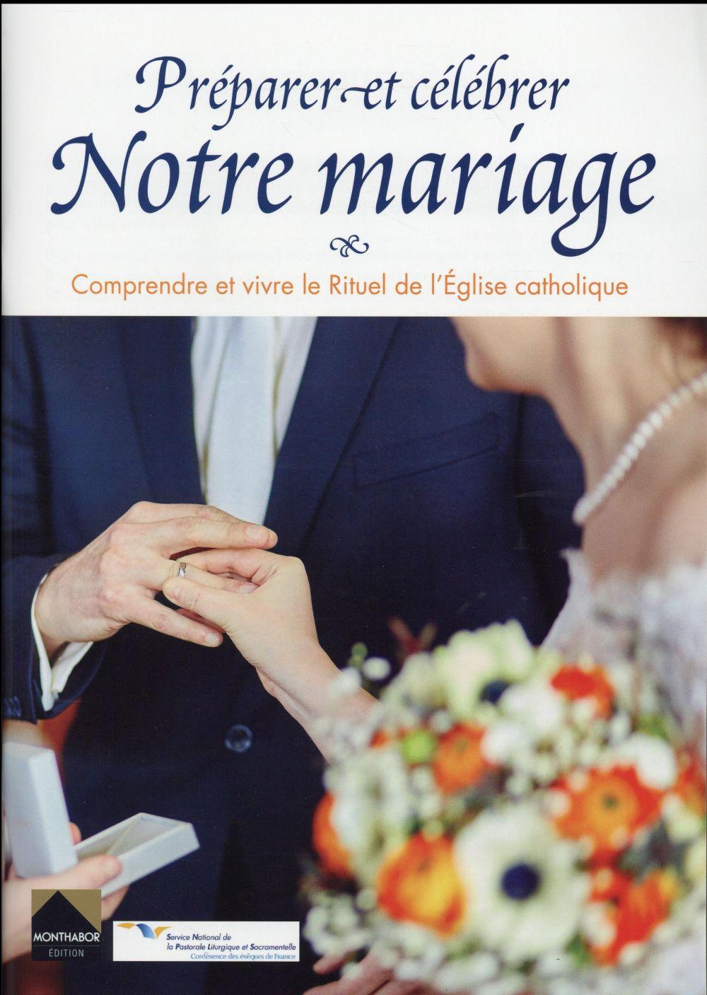 NOTRE MARIAGE PREPARER ET CELEBRER