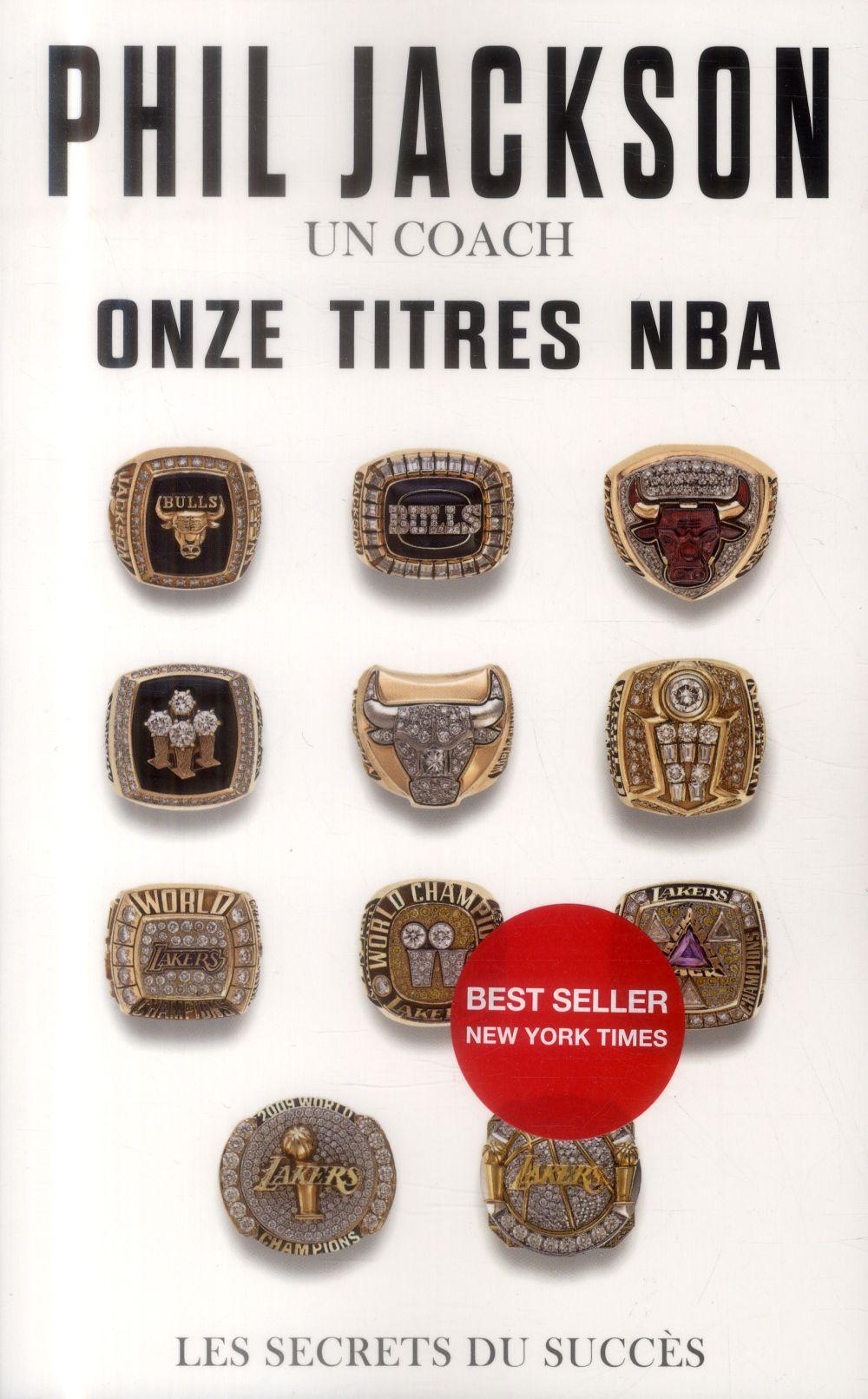 PHIL JACKSON UN COACH ONZE TITRES NBA LES SECRETS DU SUCCES