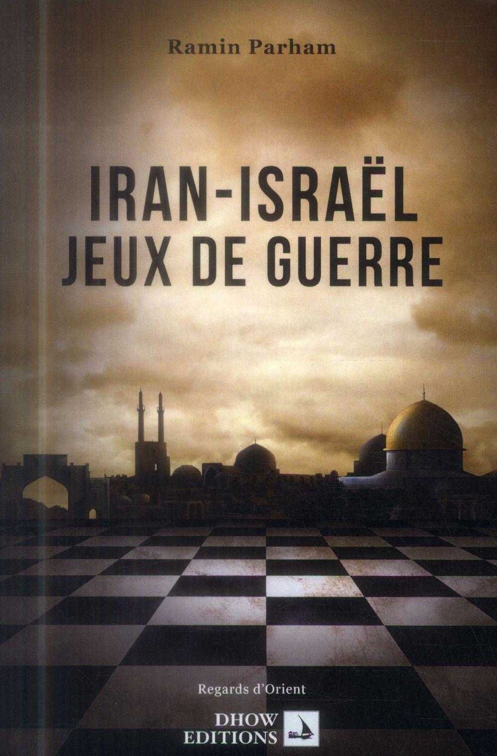 IRAN-ISRAEL : JEUX DE GUERRE