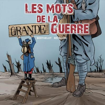 LES MOTS DE LA GRANDE GUERRE
