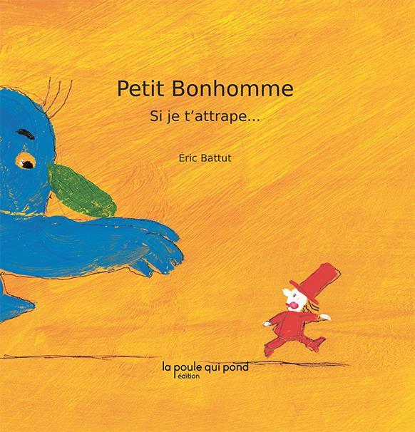 PETIT BONHOMME - SI JE T'ATTRAPE