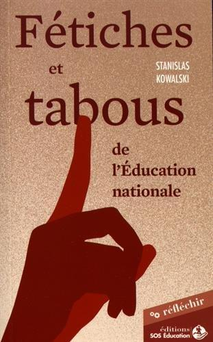 FETICHES ET TABOUS DE L'EDUCATION NATIONALE