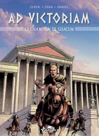 AD VICTORIAM - LE CHAMPION DE GISACUM