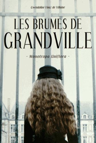 LES BRUMES DE GRANDVILLE. TOME 1 MONOTROPA UNIFLORA