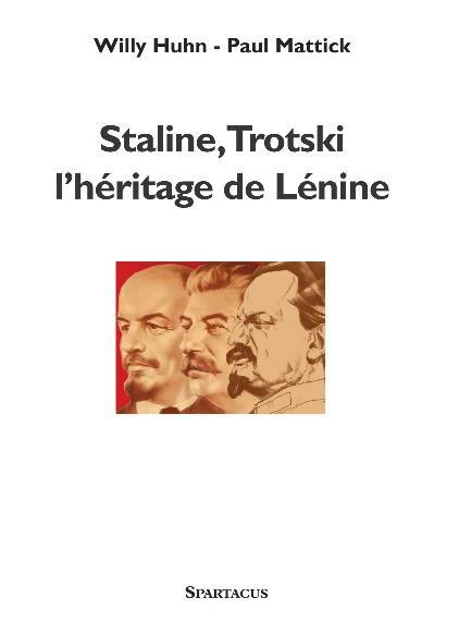 STALINE, TROTSKI L'HERITAGE DE LENINE