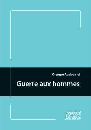 GUERRE AUX HOMMES