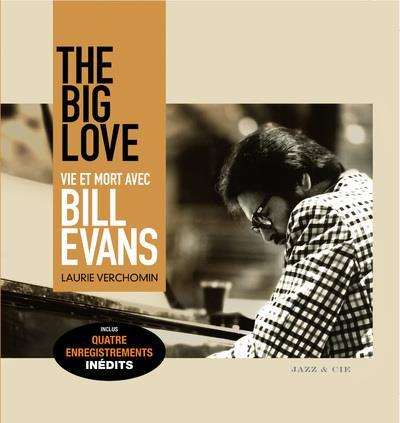 THE BIG LOVE - VIE ET MORT AVEC BILL EVANS