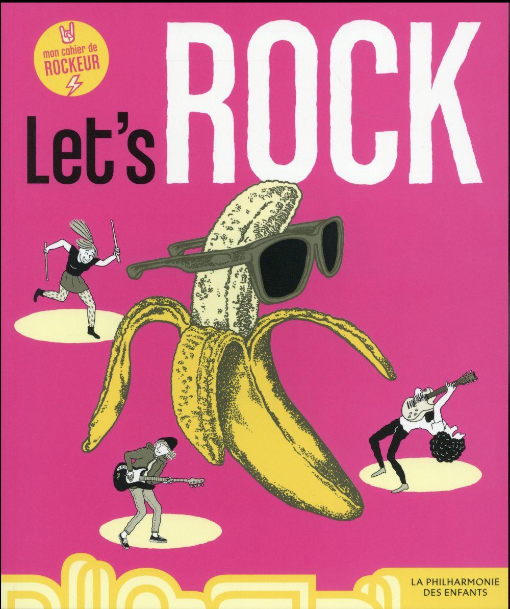 LET'S ROCK, MON CAHIER DE ROCKEUR