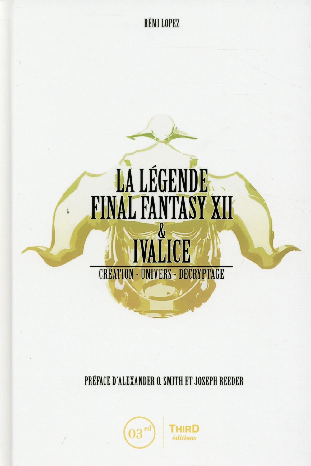 LA LEGENDE FINAL FANTASY XII ET IVALICE  CREATION  UNIVERS  DECRYPTAGE