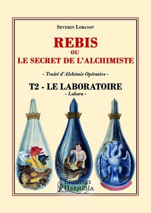 REBIS OU LE SECRET DE L ALCHIMISTE T2  LABORATOIRE