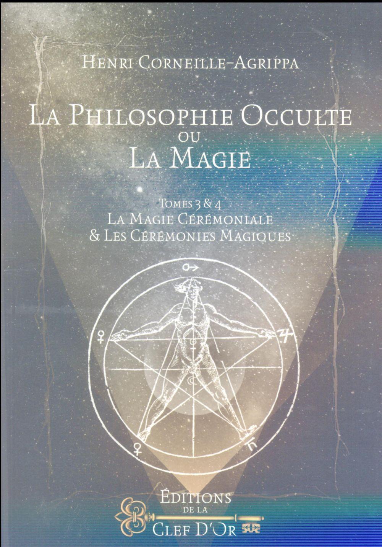 LA PHILOSOPHIE OCCULTE OU LA MAGIE TOMES 3 ET 4  LA MAGIE CEREMONIALE  LES CEREM