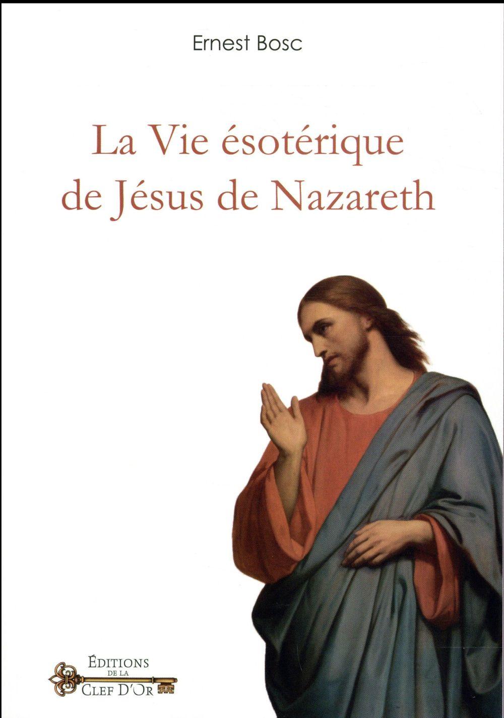 LA VIE ESOTERIQUE DE JESUS DE NAZARETH