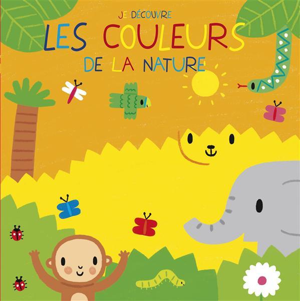 JE DECOUVRE LES COULEURS DE LA NATURE