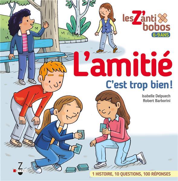 L'AMITIE C'EST TROP BIEN !