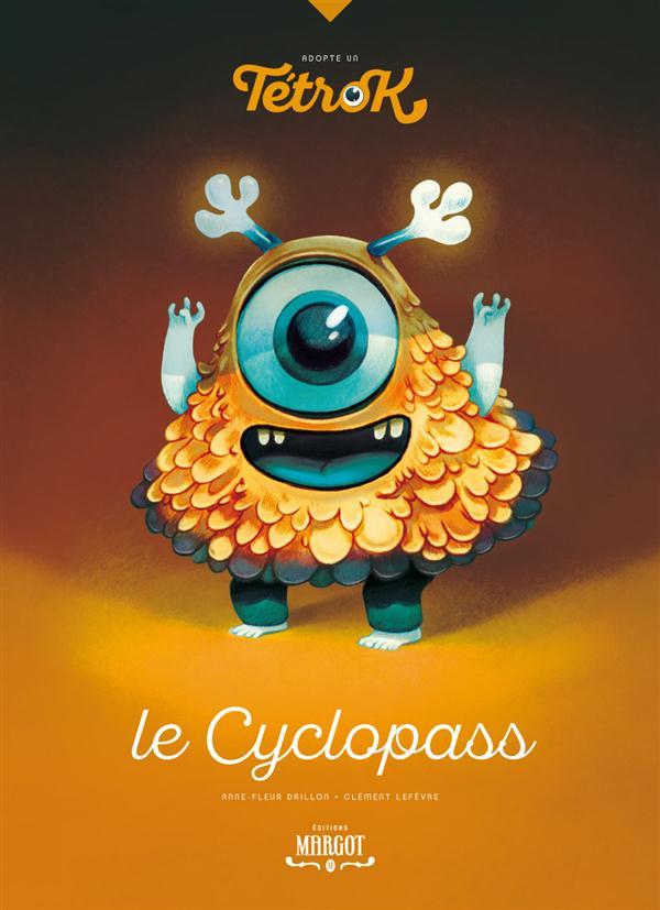 ADOPTE UN TETROK - LE CYCLOPASS