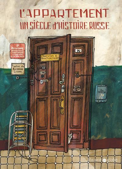L'APPARTEMENT - UN SIECLE D'HISTOIRE RUSSE