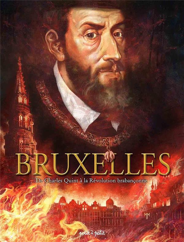 BRUXELLES T2 DE CHARLES QUINT A LA REVOLUTION BRABANCONNE