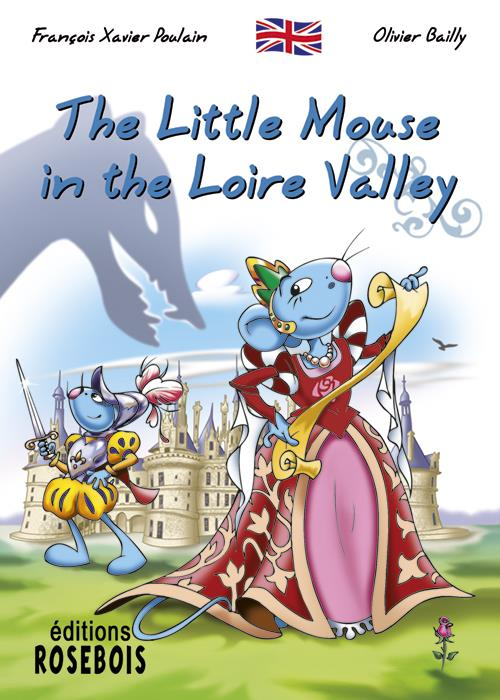 THE LITTLE MOUSE IN THE LOIRE VALLEY