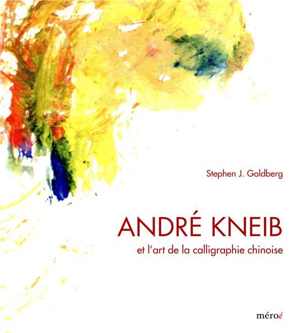ANDRE KNEIB ET L ART DE LA CALLIGRAPHIE CHINOISE