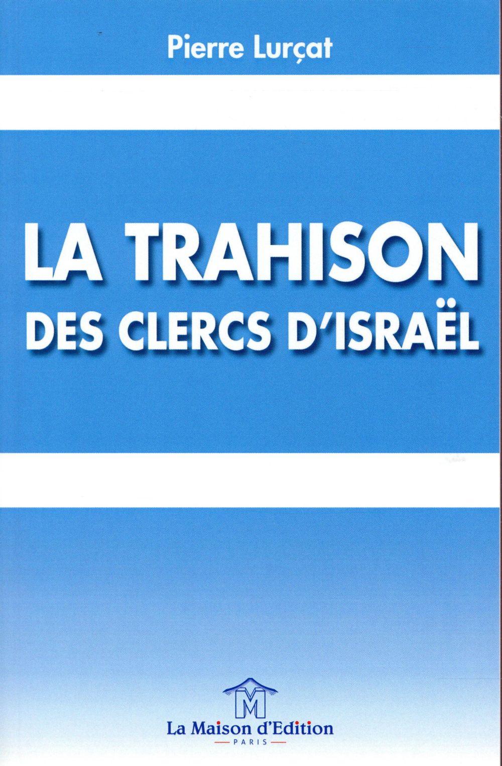 LA TRAHISON DES CLERCS D ISRAEL