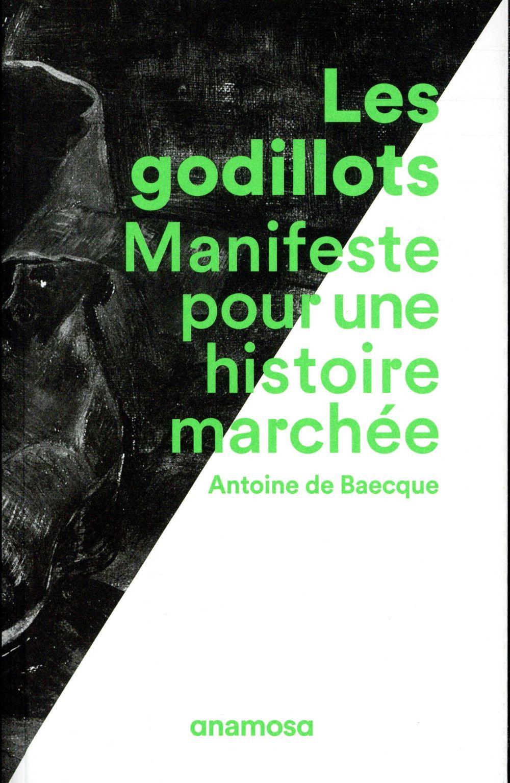 LES GODILLOTS - MANIFESTE POUR UNE HISTOIRE MARCHEE