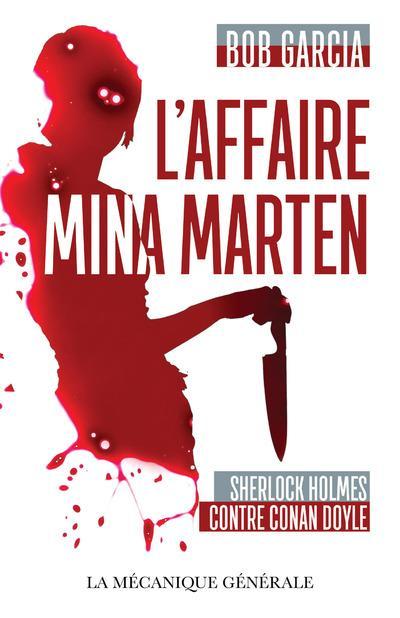 L'AFFAIRE MINA MARTEN - SHERLOCK HOLMES CONTRE CONAN DOYLE