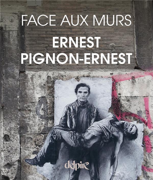 ERNEST PIGNON-ERNEST FACE AUX MURS