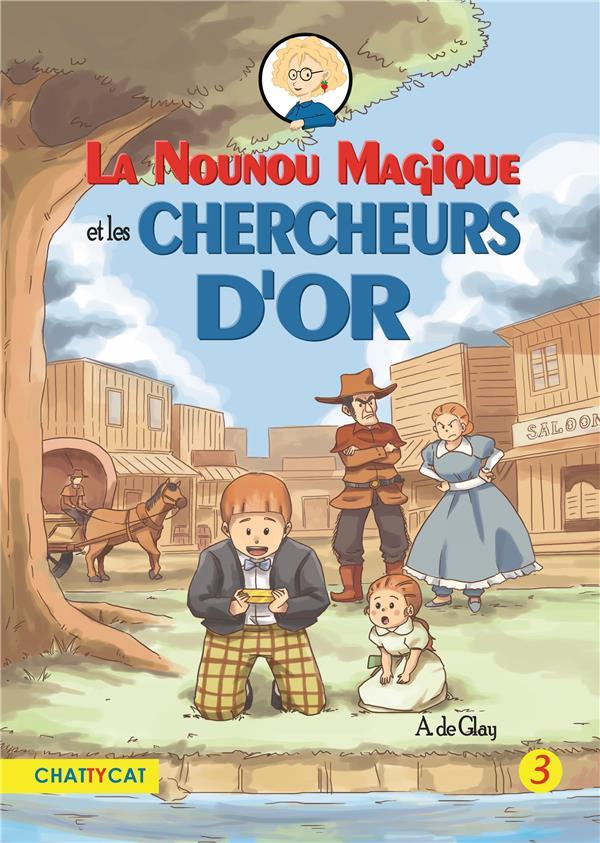 LA NOUNOU MAGIQUE ET LES CHERCHEURS D'OR