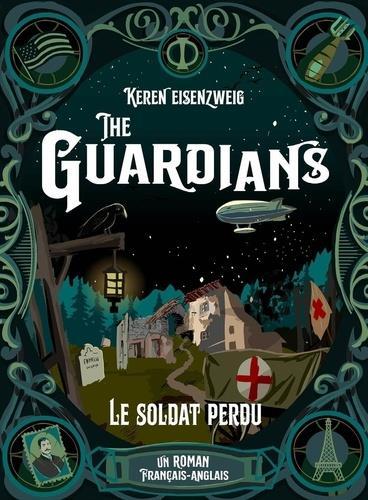 THE GUARDIANS : LE SOLDAT PERDU