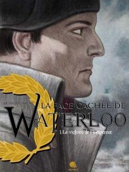 LA FACE CACHEE DE WATERLOO