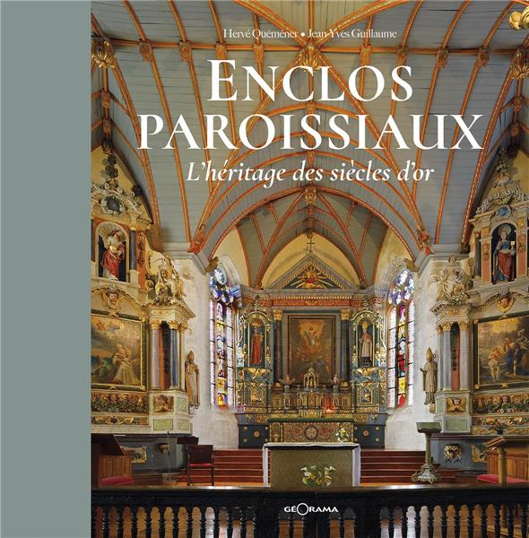 ENCLOS PAROISSIAUX L'HERITAGE DES SIECLES D'OR