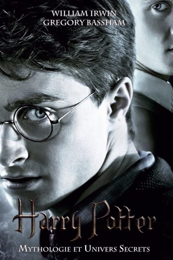 HARRY POTTER - MYHTOLOGIE & UNIVERS SECRETS