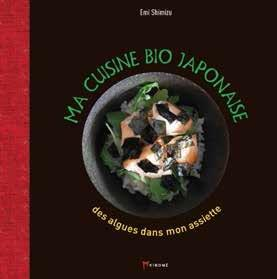 MA CUISINE BIO JAPONAISE - LES BIENFAITS DE LA NATURE DANS MON ASSIETTE