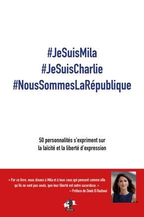 #JESUISMILA #JESUISCHARLIE #NOUSSOMMESLAREPUBLIQUE - 50 PERSONNALITES S'EXPRIMENT SUR LA LAICITE ET