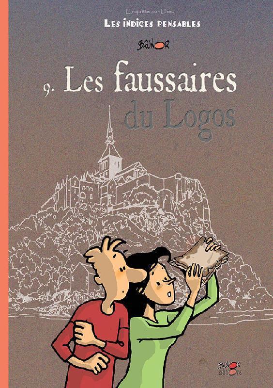 LES FAUSSAIRES DU LOGOS. INDICES-PENSABLES TOME 9