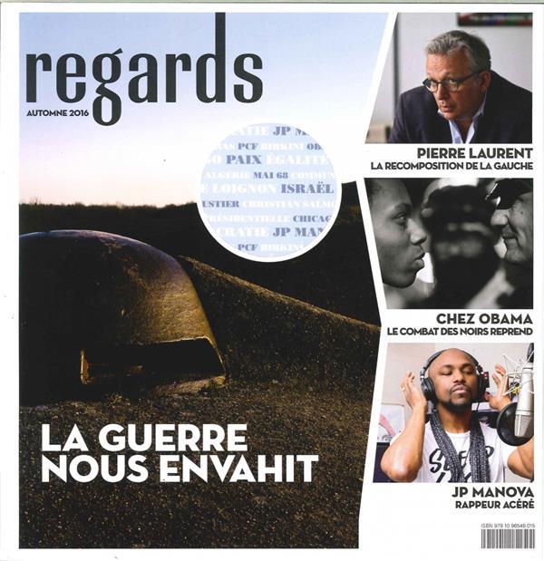 REGARDS N 40  LA GUERRE NOUS ENVAHIT AUTOMNE 2016