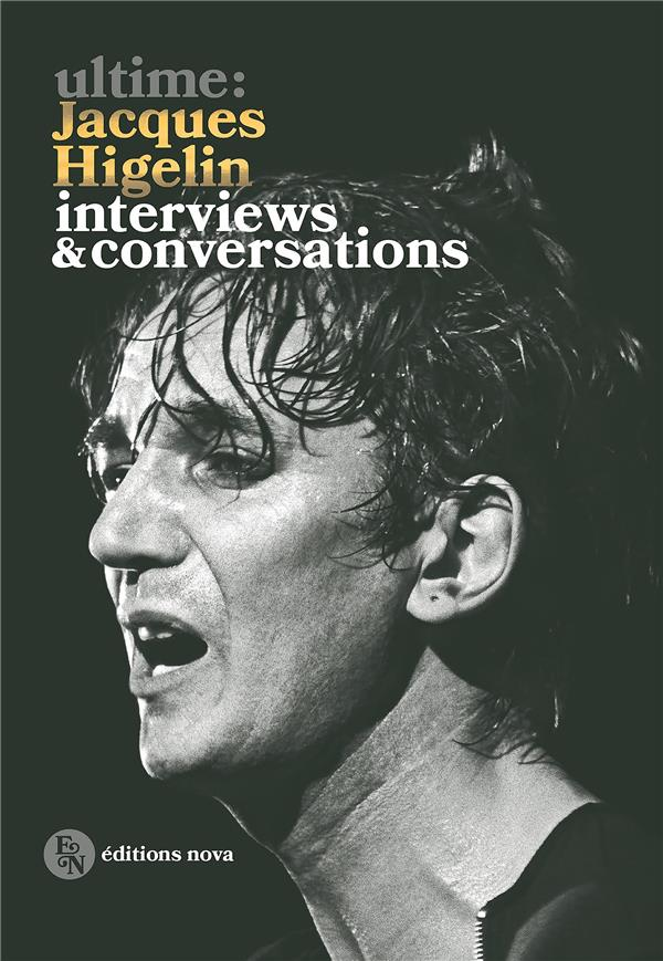 ULTIME: JACQUES HIGELIN - INTERVIEWS & CONVERSATIONS